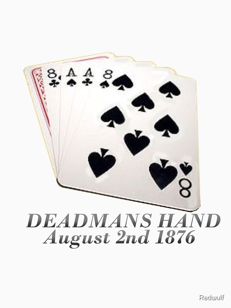 Deadmans hand 1876 by Radwulf