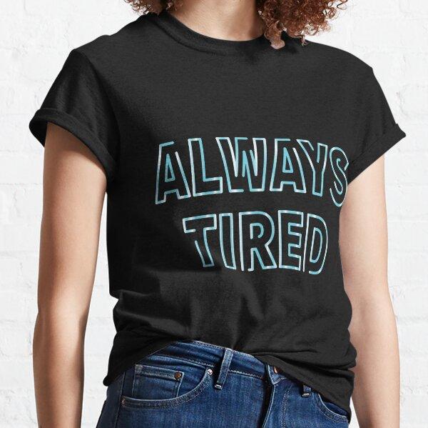 Neon always tired t shirt Classic T-Shirt