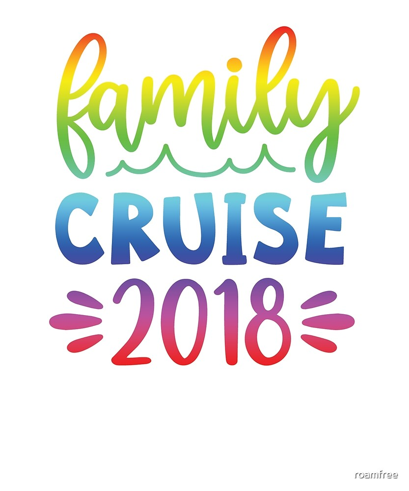 Family Cruise 2018 by roamfree