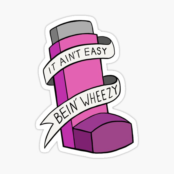 It ain't easy bein' wheezy (Pink) Sticker