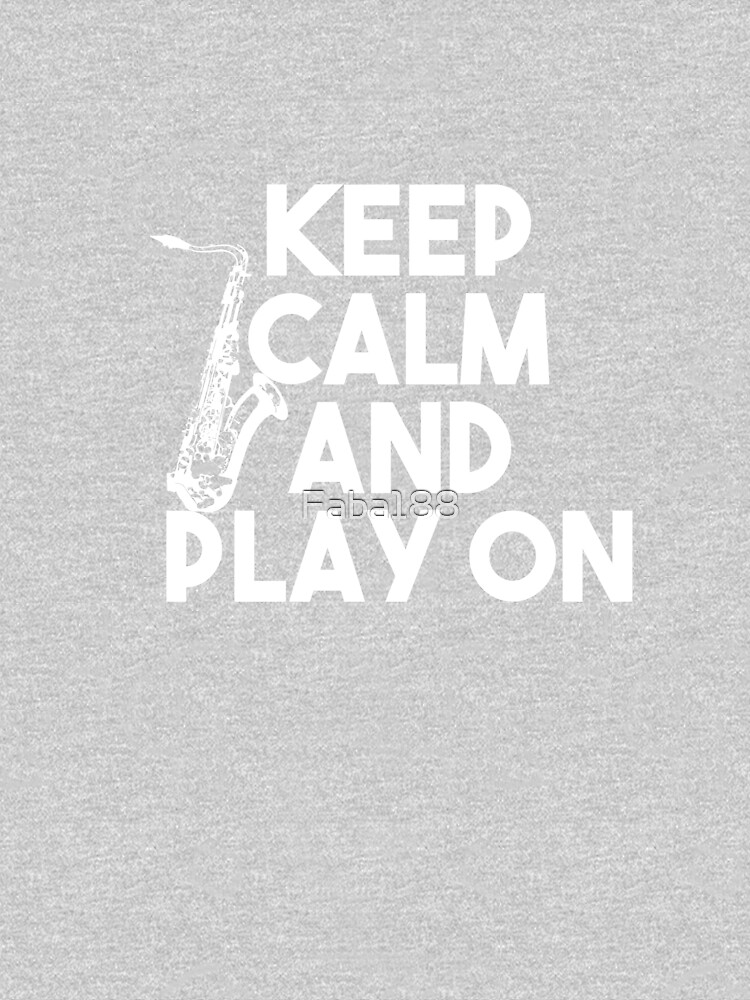 Keep Calm And Play On by Faba188