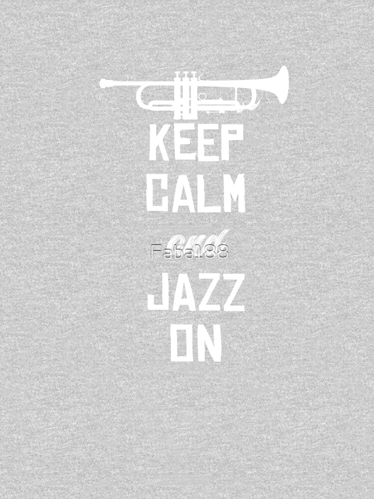 Keep Calm and Jazz On by Faba188