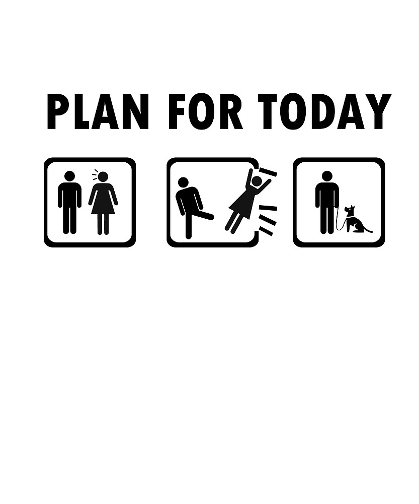 my wife or my dog in my plan for today tshirt by mounirovich