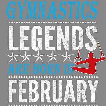 Gymnastics Legends are born in February for Boys by LGamble12345