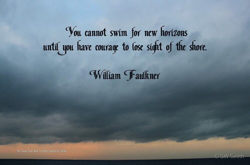 On Horizons by William Faulkner  by © Sophie W. Smith