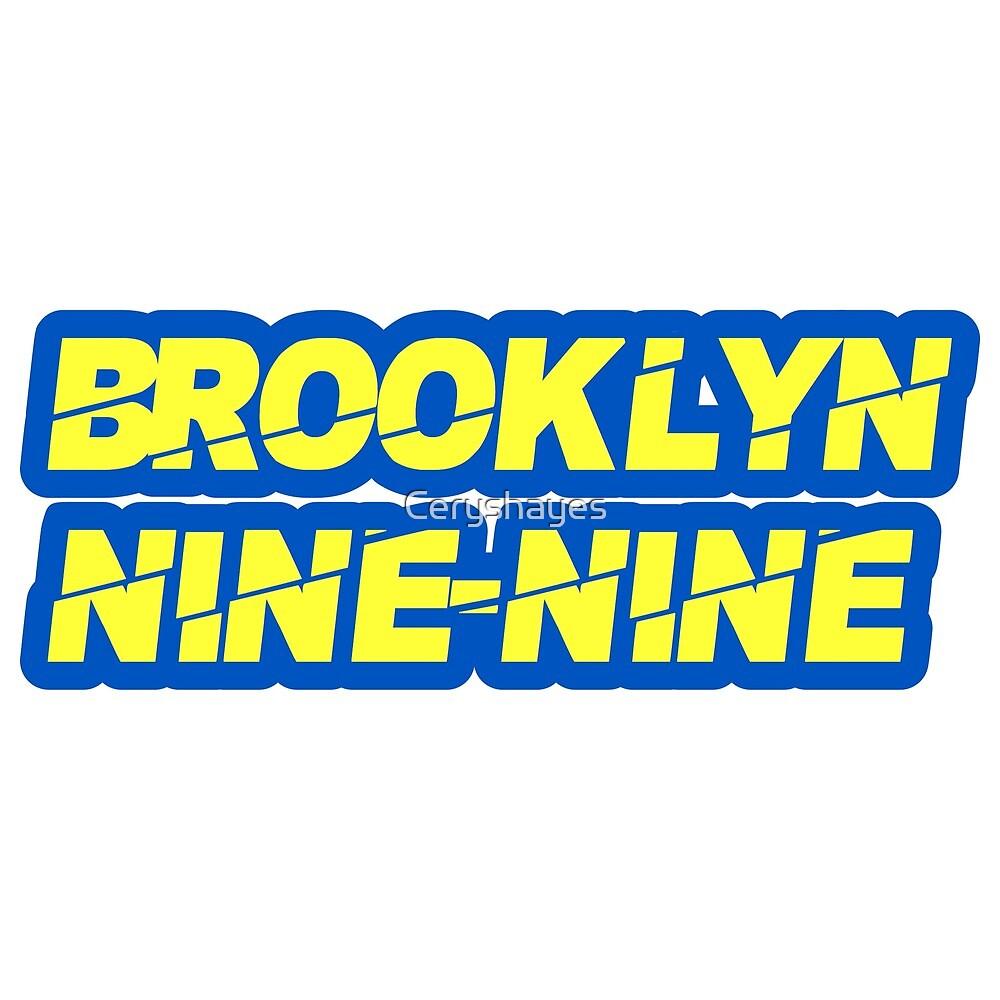 Brooklyn Nine-Nine  by Ceryshayes