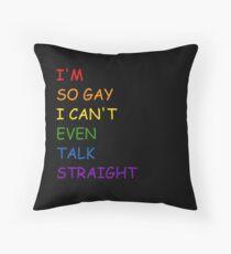 Ich bin so schwul Homosexuell Dekokissen
