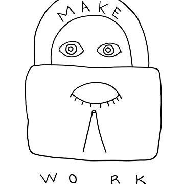 Sister Sky Beam: Make Work by SisterSkyBeam