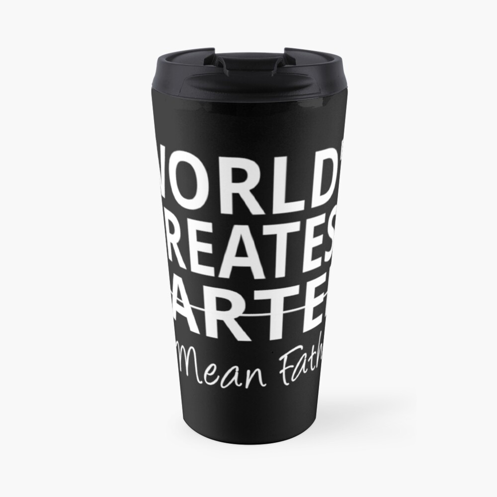 World's Greatest Farter I mean Father Travel Mug