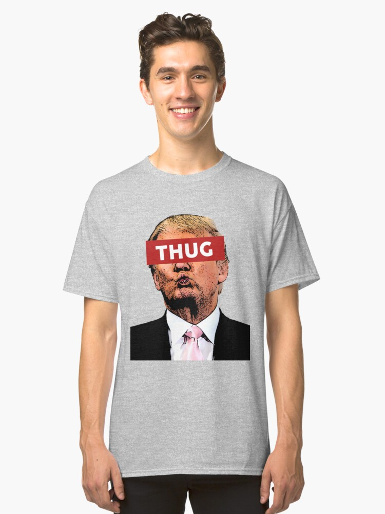 TRUMP THUG - KEEP FAMILIES TOGETHER Classic T-Shirt Front