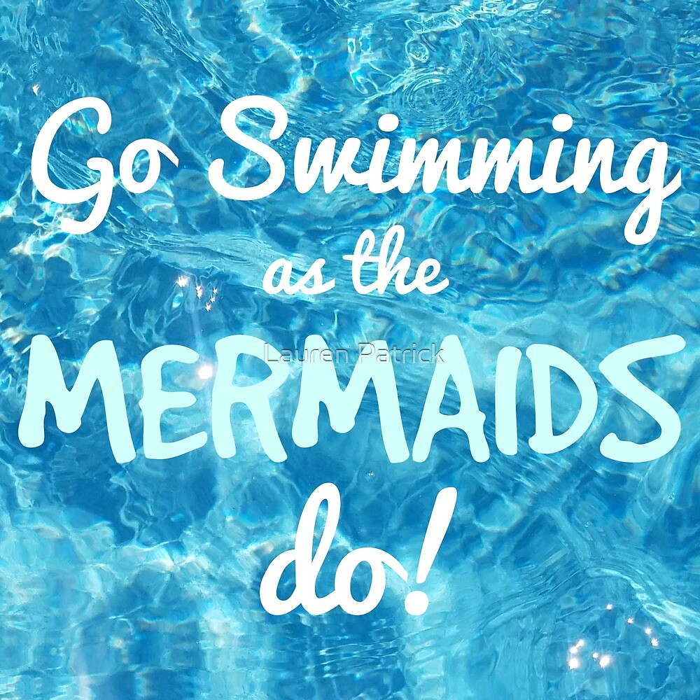 Go Swimming as the Mermaids Do! by Lauren Patrick