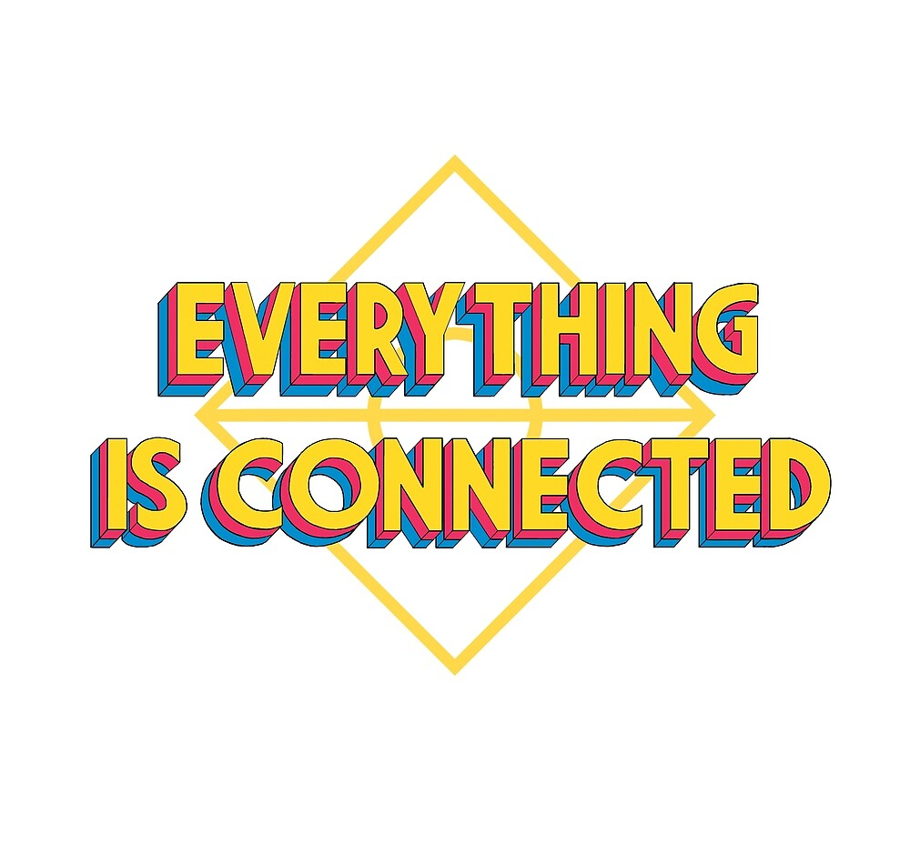 Everything is Connected v.2 by Nicolle  A
