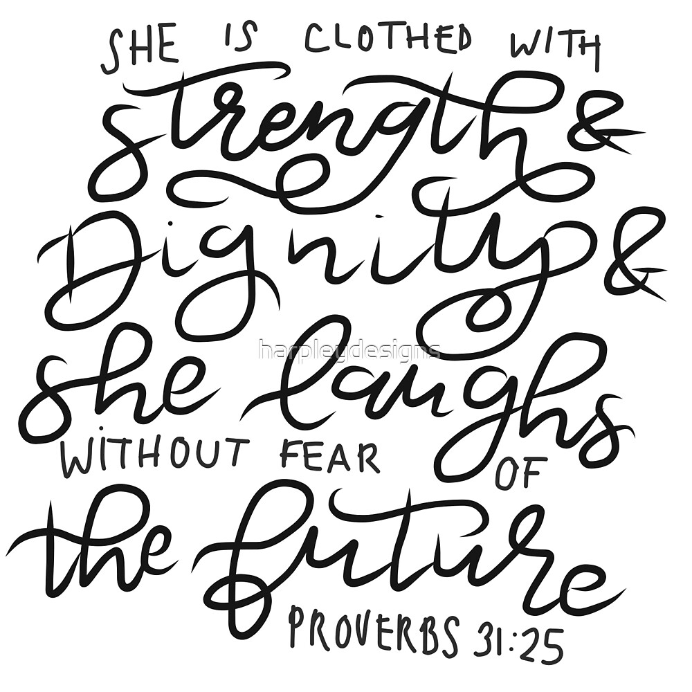 She is clothed with strength and dignity by harpleydesigns