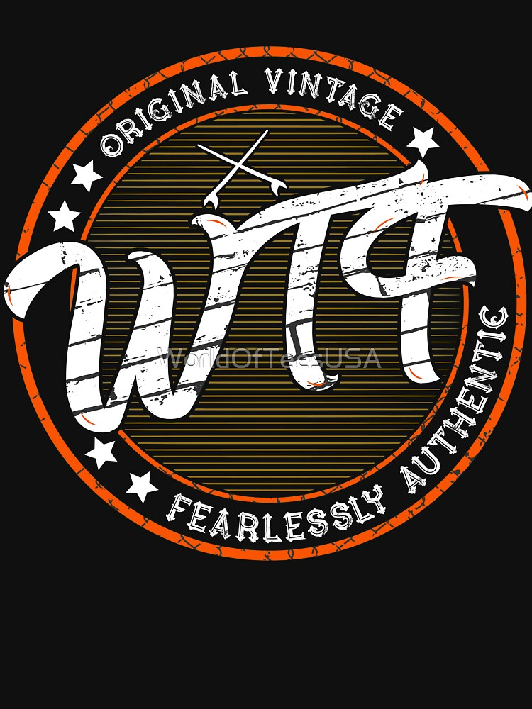 WTF - Original Vintage Fearlessly authentic by WorldOfTeesUSA