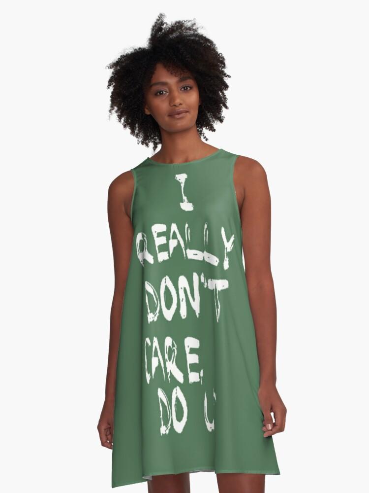 I really don't care, do u? - Melania Trump A-Line Dress Front
