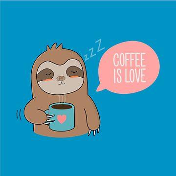 Sloth, Coffee is Love by burninice