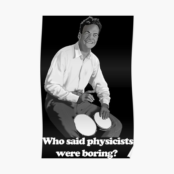 Who said physicists were boring? Póster