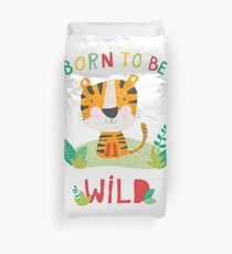 Born to Be Wild Duvet Cover