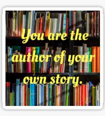 You are the author of your own story. Sticker