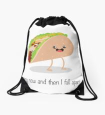 Taco - Every Now And Then I Fall Apart Drawstring Bag