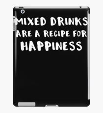 Bartender Mixed Drinks are a Recipe For Happiness iPad Case/Skin