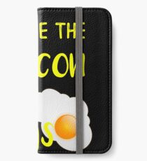 Bacon You are the Bacon To My Eggs Breakfast Brunch Bacon Lover iPhone Wallet/Case/Skin