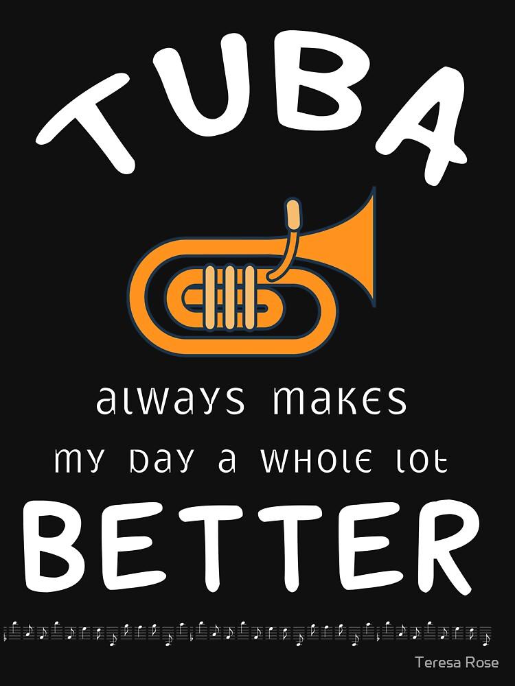 Tuba Always Makes My Day A Whole Lot Better  by MusicReadingSav