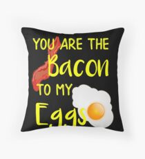 Bacon You are the Bacon To My Eggs Breakfast Brunch Bacon Lover Throw Pillow