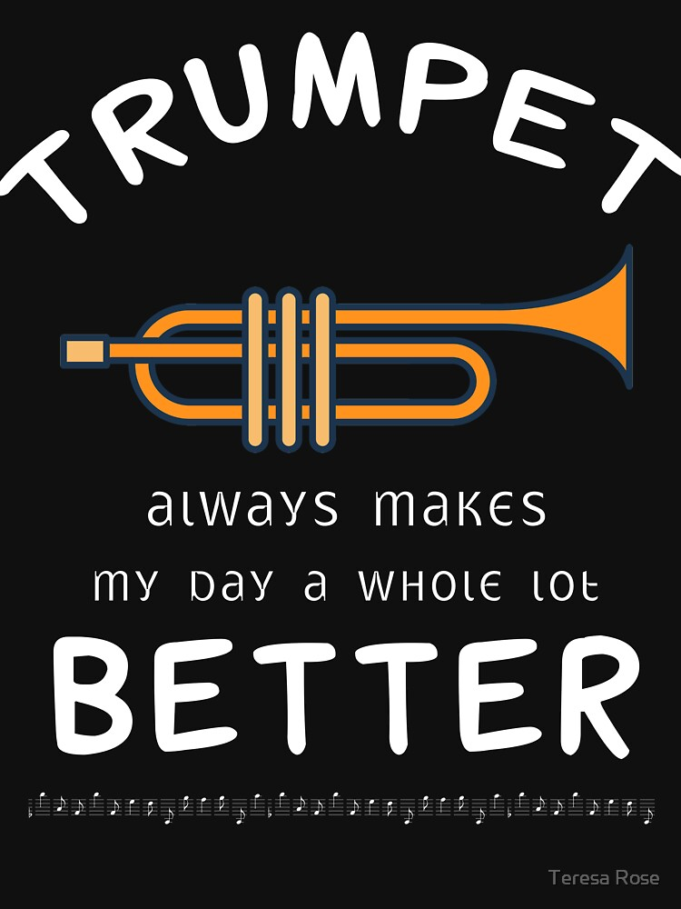 Trumpet Always Makes My Day A Whole Lot Better by MusicReadingSav