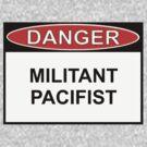 Danger - Militant Pacifist by Ron Marton