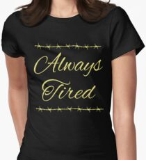 Always Tired Posty Design Women's Fitted T-Shirt