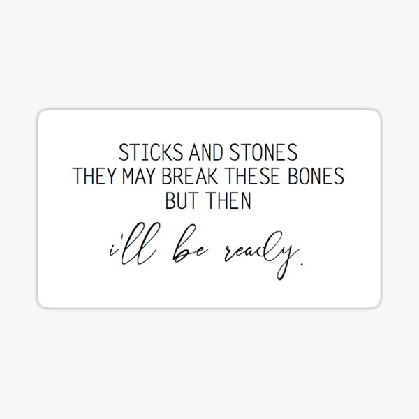 Sticks and Stones Sticker