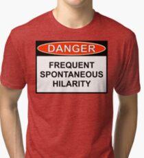 Danger - Frequent Spontaneous Hilarity Tri-blend T-Shirt
