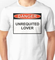 Danger - Unrequited Lover T-Shirt