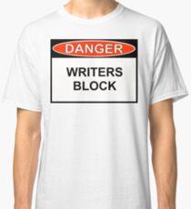 Danger - Writers Block Classic T-Shirt