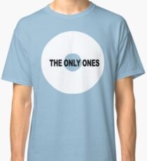 ONLY ONES Classic T-Shirt