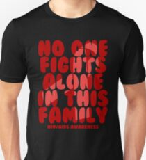 No One Fights Alone in this Family! HIV Awareness Unisex T-Shirt