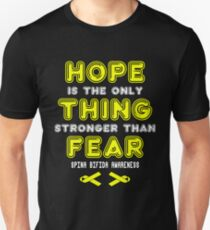 Hope is The Only Thing Stronger Than Fear! Spina Bifida Awareness   Unisex T-Shirt