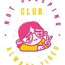 Not sleeping club by bresquilla