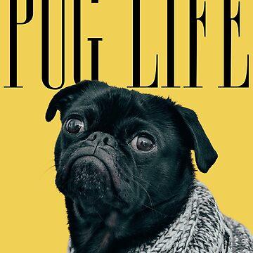 Pug Life by JTNC