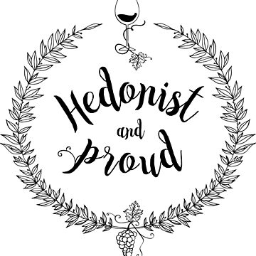 Hedonist and Proud by mysteryof