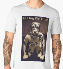 """In Dog We Trust"" inspired by the ""Preacher"" TV Series Men's Premium T-Shirt"