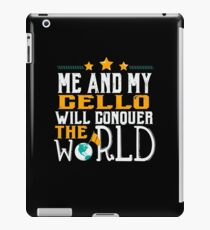 Me and My Cello Will Conquer The World  iPad Case/Skin