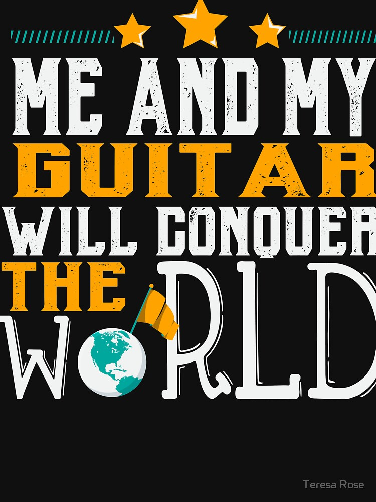 Me And My Guitar Will Conquer The World  by MusicReadingSav