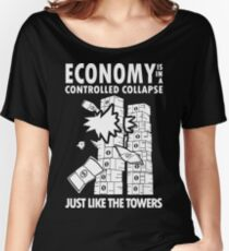 Economy is in a Controlled Collapse, just like the Twin Towers Women's Relaxed Fit T-Shirt