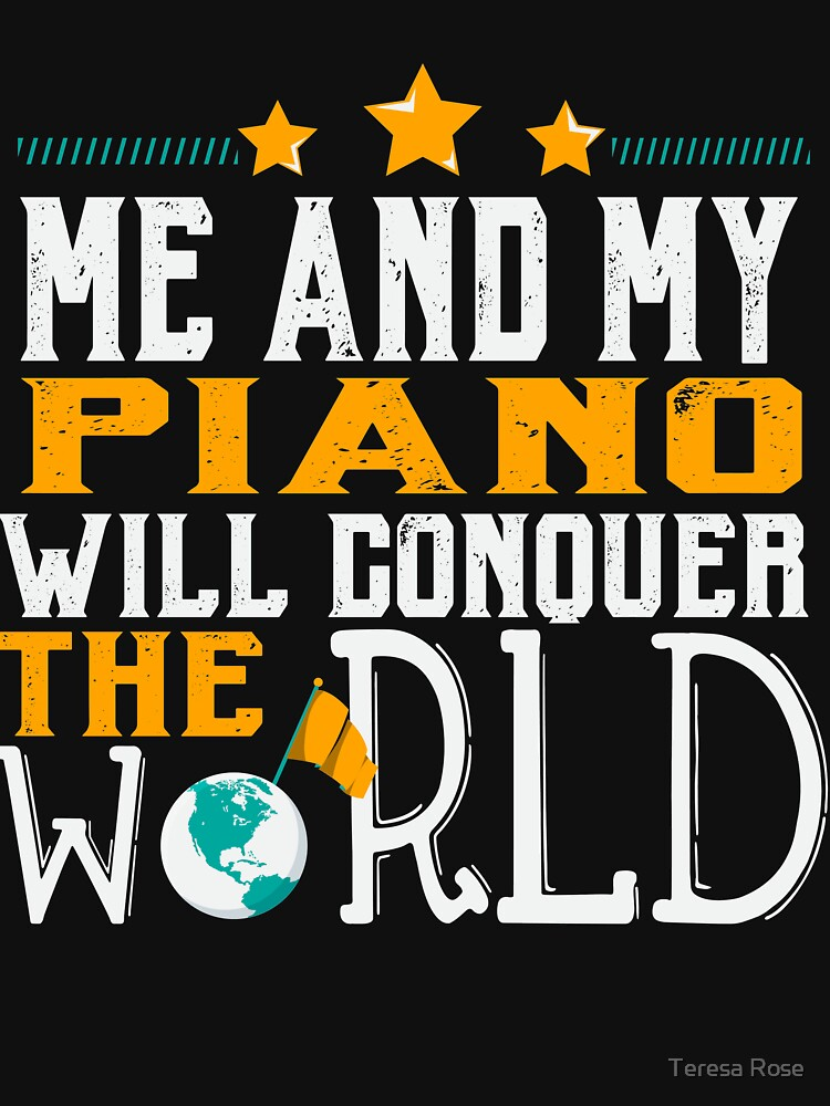 Me and My Piano Will Conquer The World by MusicReadingSav