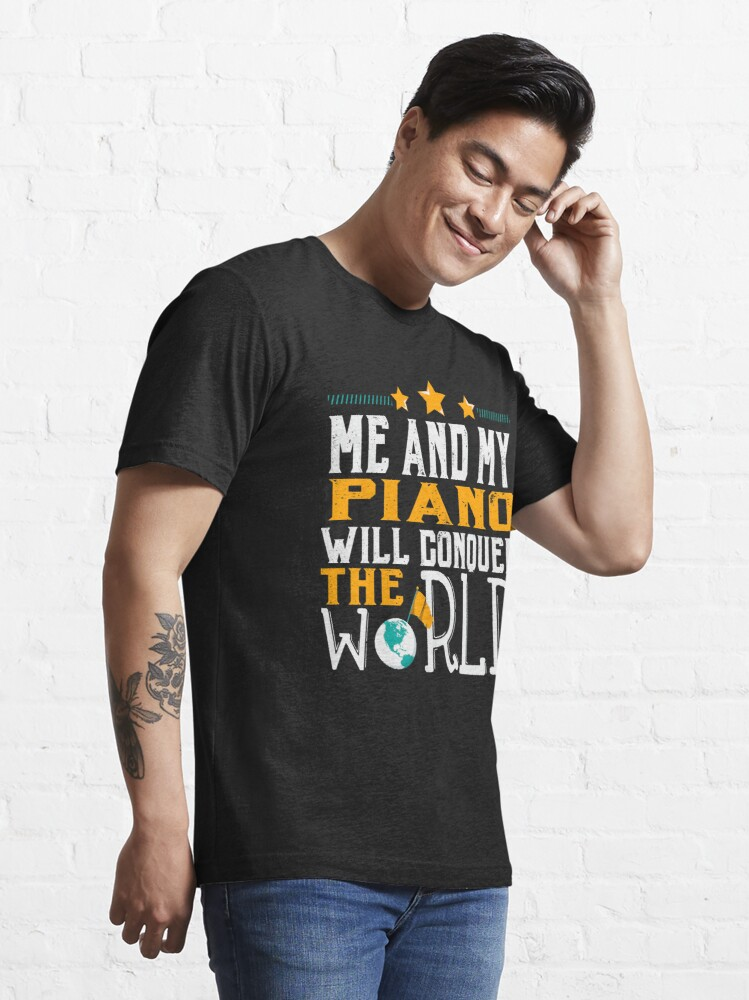 Alternate view of Me and My Piano Will Conquer The World Essential T-Shirt