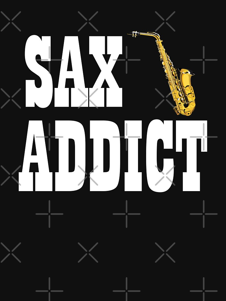 Saxophone Funny Design - Sax Addict by kudostees