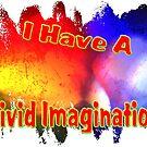 I Have A Vivid Imagination by CarolM