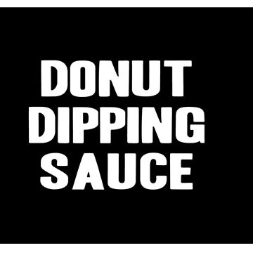 DONUT DIPPING SAUCE by kirksucks